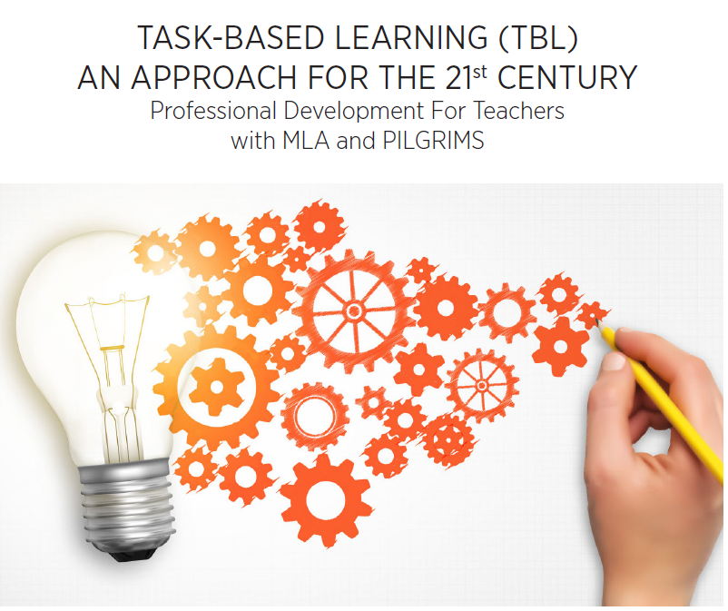 Task - Based Learning (TBL) an approach for the 21 Century